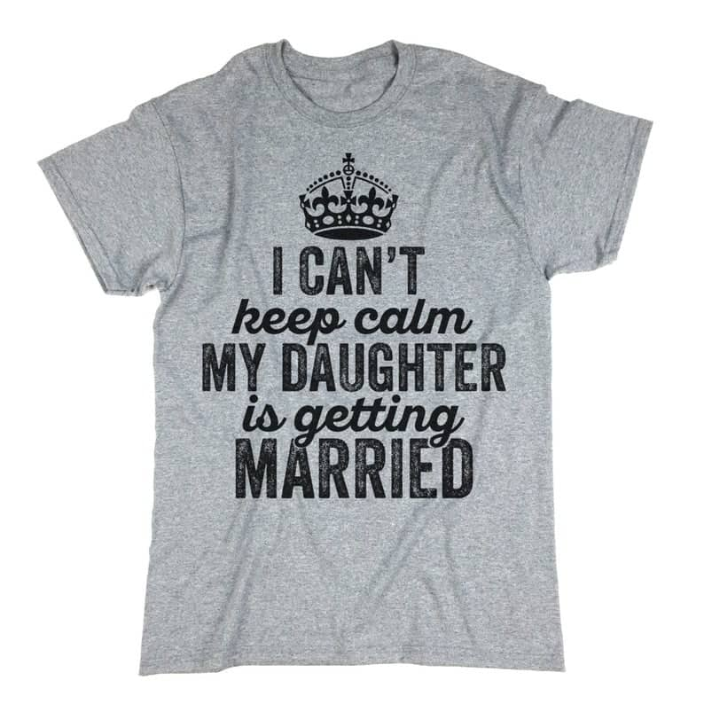 father gifts for wedding:Father of the Bride Shirt