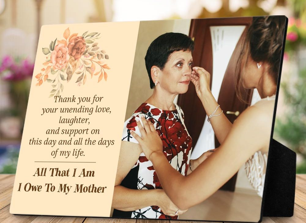 All That I am I Owe To My Mother Photo Desktop Plaque