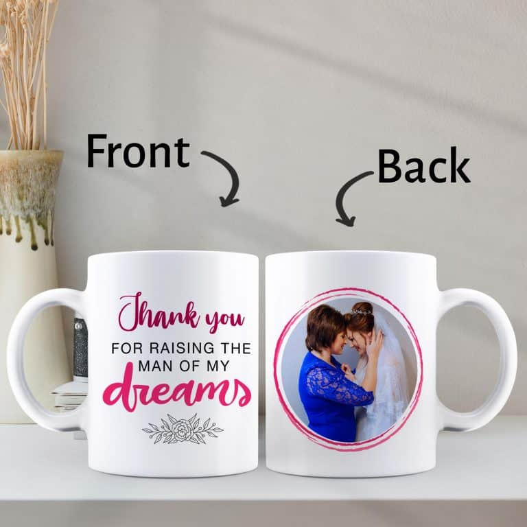 Thank You For Raising The Man Of My Dreams Photo Mug