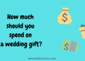 How Much to Spend on a Wedding Gift.