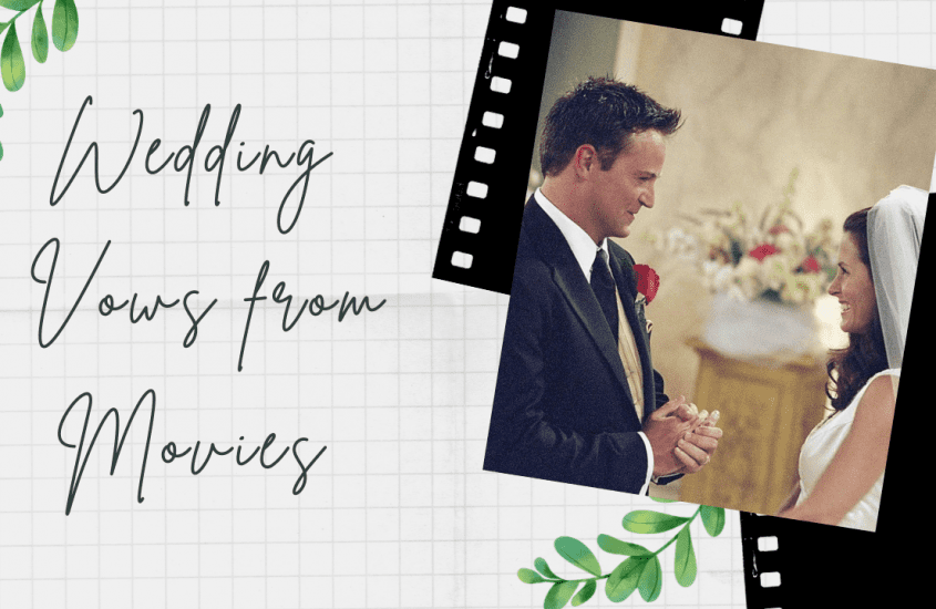 20 Famous Wedding Vows from Movies for Your Big Day 2021