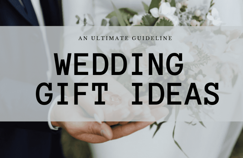 45+ Wedding Gift Ideas: The 2021 Ultimate Guide