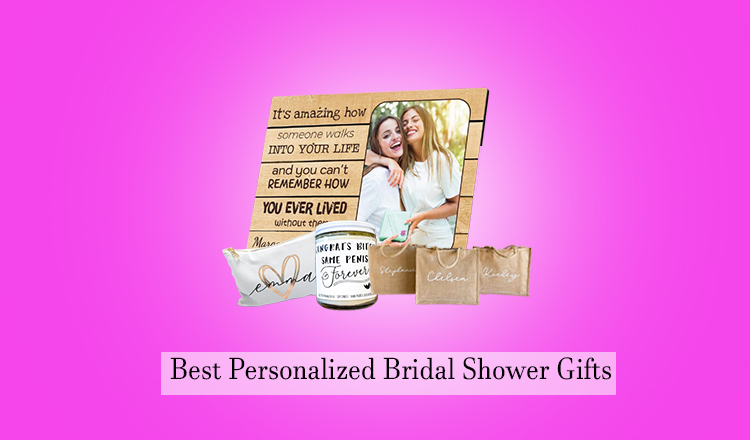 25 Best Personalized Bridal Shower Gift Ideas For 2021