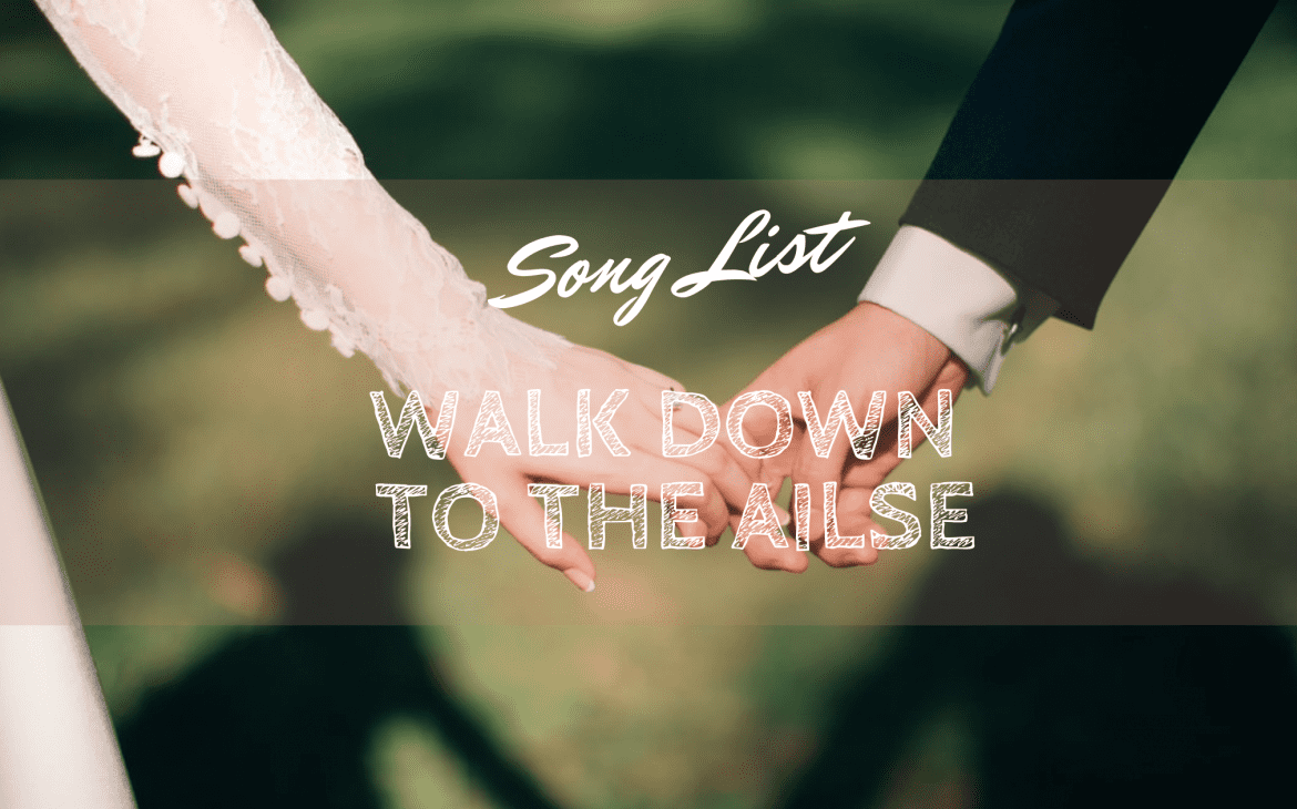 songs to walk down the aisle to thumbnail