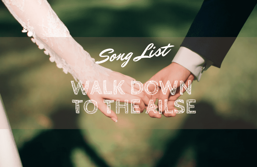 Songs to Walk Down the Aisle To: 60 Couple Favorites