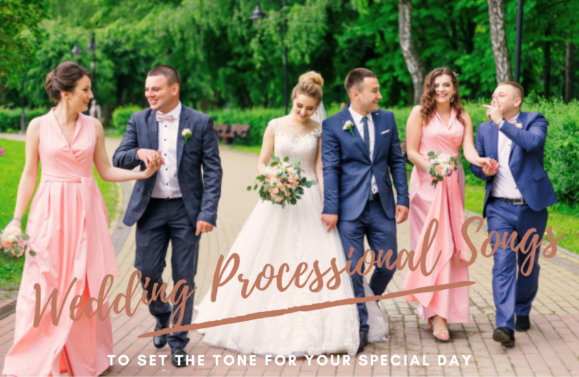 90 Best Wedding Processional Songs for Your Ceremony in 2021