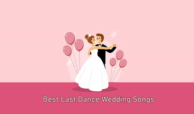 87 BestLast Dance Wedding Songs to End a Perfect Night
