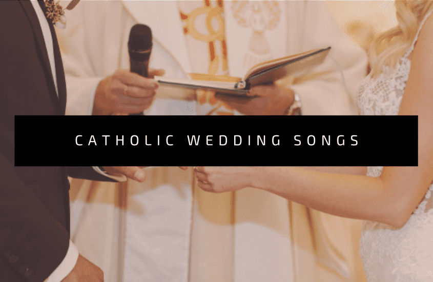 25 Catholic Wedding Songs for Your Ceremony
