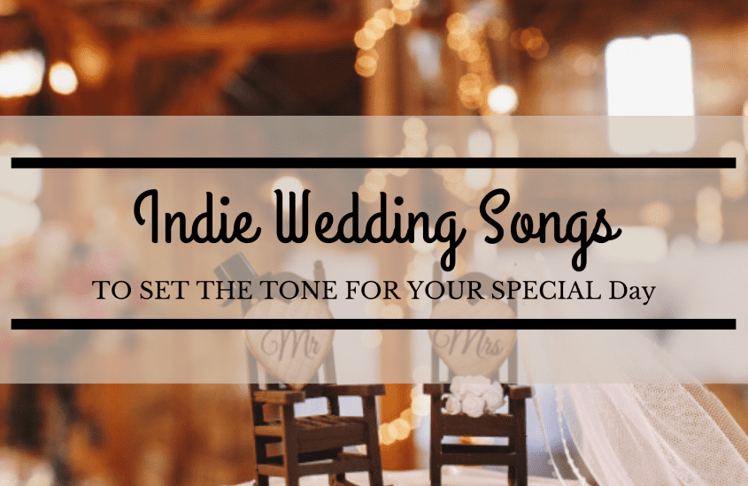 40 Best Indie Wedding Songs for Your Big Day