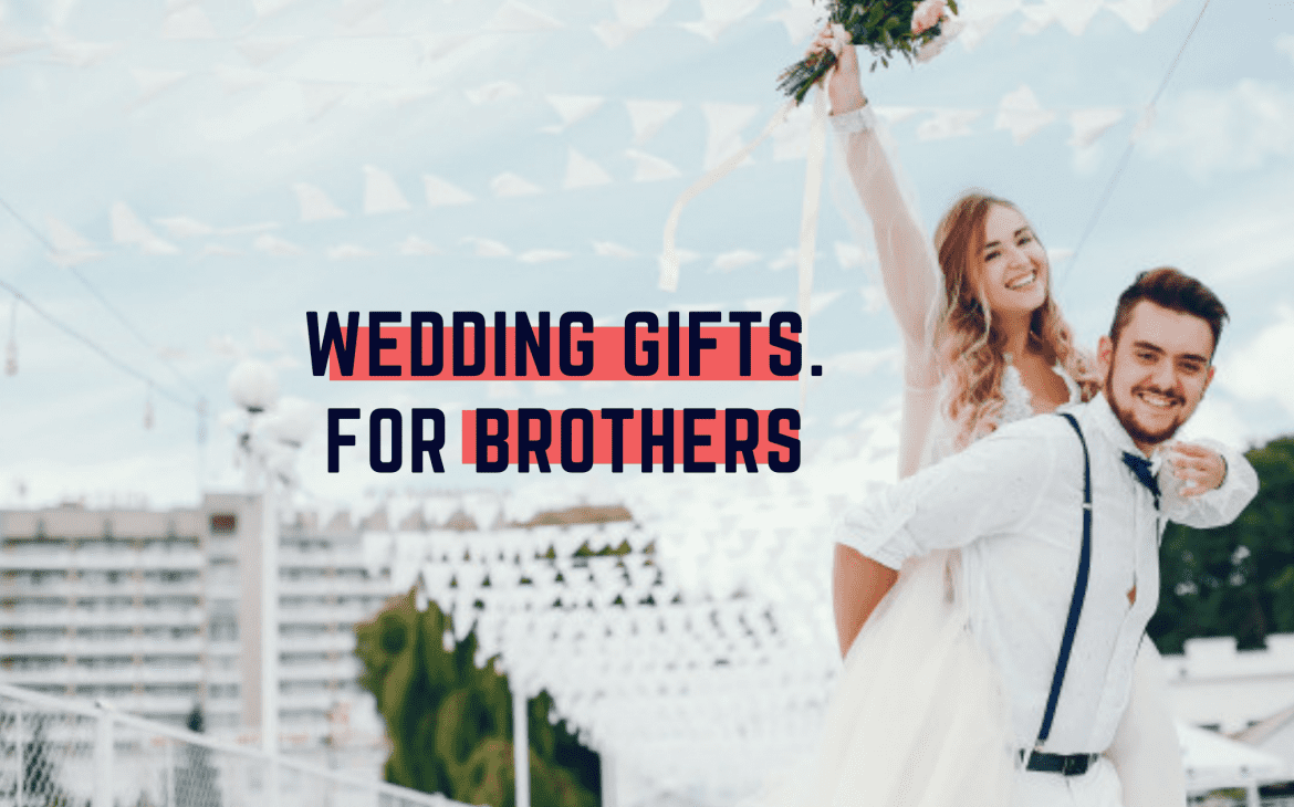 wedding gifts for brothers - thumbnail