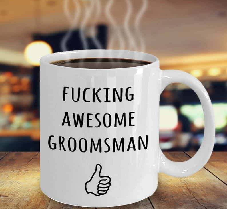Ffucking Groomsmen Mug:funny men gifts