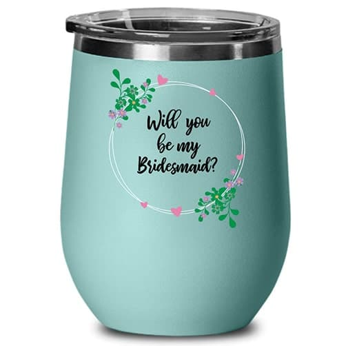 Wine tumbler: fun ways to ask bridesmaids