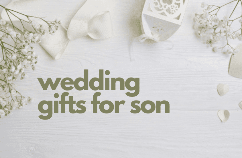 29+ Wedding Gifts for Son – A Great Assortment Parents can Pick
