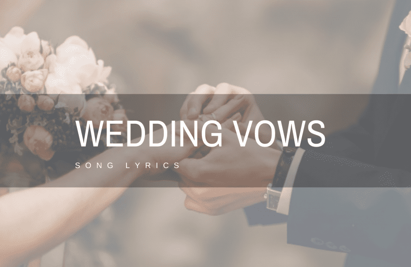 20 Amazing Song Lyrics to Inspire Your Wedding Vows on Your Big Day