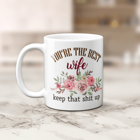 You Are the Best Wife Mug