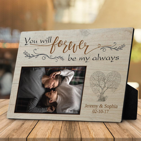 You Will Forever Be My Always Photo Desktop Plaque