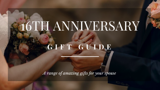 35 Modern and Traditional 16th Anniversary Gifts for Your Spouse