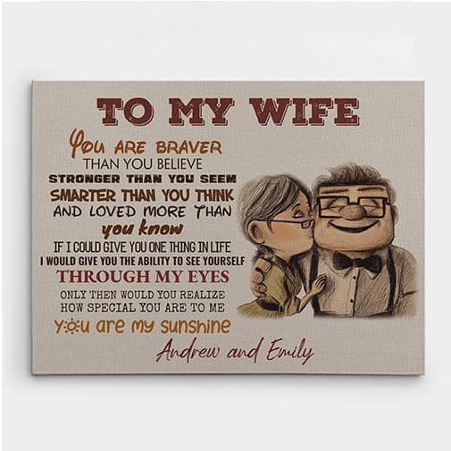 To My Wife You Are Braver Than You Believe Custom Canvas Print