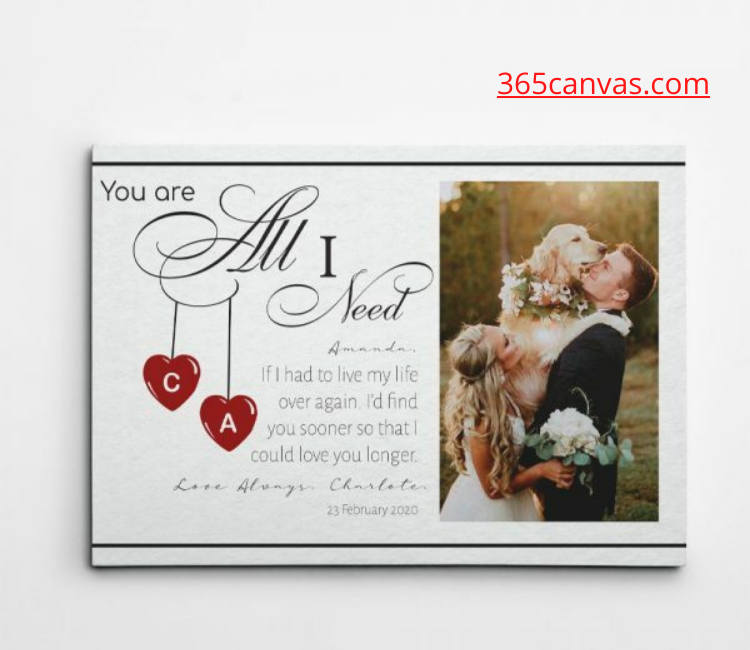 You Are All I Need 1 Year Anniversary Custom Photo Canvas Print