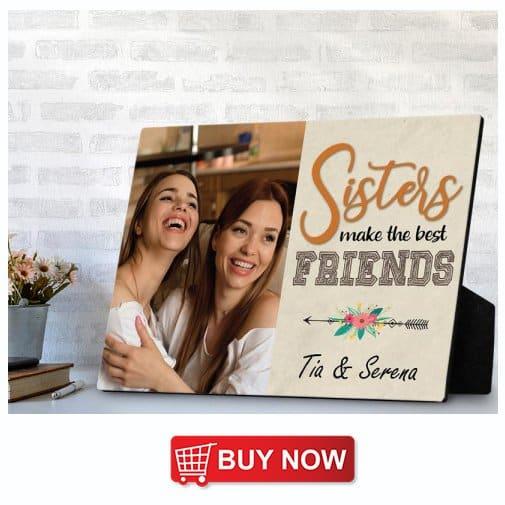 Sisters Make The Best Friends – Sister Desktop Photo Plaques