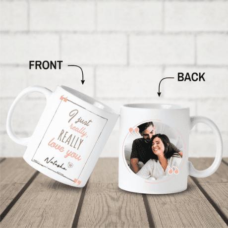 I just Really Really Love You Custom Photo Mug