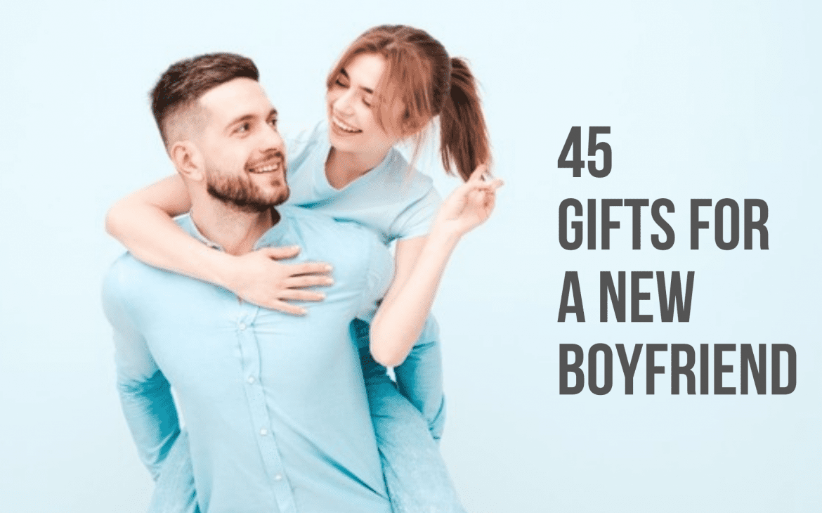 gifts for a new boyfriend